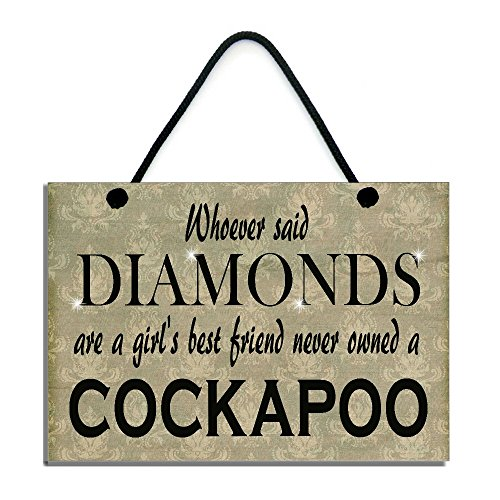 whoever-said-diamonds-are-a-girls-best-friend-never-owned-a-cockapoo-handmade-wooden-home-sign-plaqu