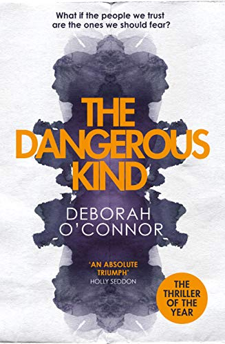 The Dangerous Kind: The most unsettling thriller of the year by [O'Connor, Deborah]