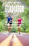 Gladiator - Mit der Energie von Kohlenhydraten zu neuer Stärke: Entdecken Sie die über 2.000 Jahre...