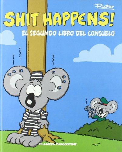 Shit Happens nº 02 (Independiente NO) por Ralph Ruthe
