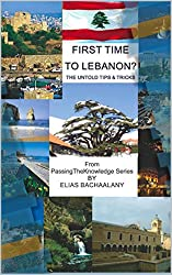 First trip to Lebanon: The untold tips and tricks (PassingTheKnowledge Series) (English Edition)