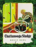 Chattanooga Sludge by Molly Bang (1996-04-15)