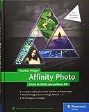 Affinity Photo: Aktuell zur Version 1.5 für Windows und Mac - Markus Wäger