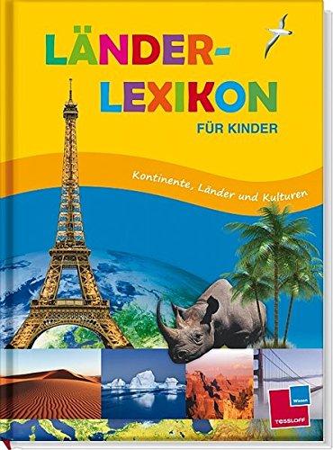 Länderlexikon für Kinder. Erstes Sachwissen für Kinder ab 8 Jahren: Kontinente, Länder und Kulturen (WAS IST WAS - Atlanten/Globen)