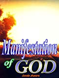 Manifestation Of God Manifesto: Amazing Techniques and Strategies to Attract the Glory Of God. (How to Attract The Glory Of God) Manifesting The Blessings Of God