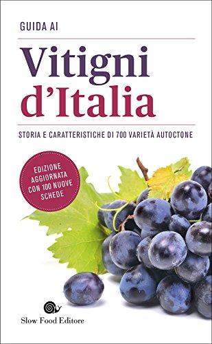 Guida ai vitigni d'Italia. Storia e caratteristiche di 700 varietà autoctone