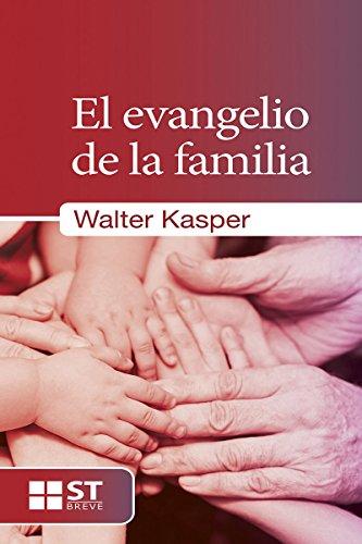 EL EVANGELIO DE LA FAMILIA (ST Breve nº 85) por WALTER KASPER
