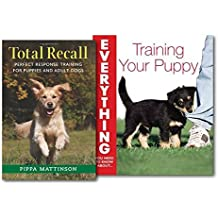 Training Your Puppy 2 Books Collection Set, (Total Recall Perfect Response Training for Puppies and Dog and Training Your Puppy Everything You Need to Know About