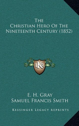 The Christian Hero of the Nineteenth Century (1852)