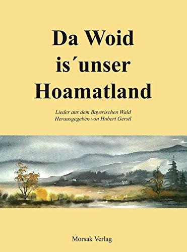 Da Woid is unser Hoamatland: Lieder aus dem Bayerischen Wald. Liedsammlung des Rachel-Lusen-Chores (Sätze für vierstimmigen Männerchor).