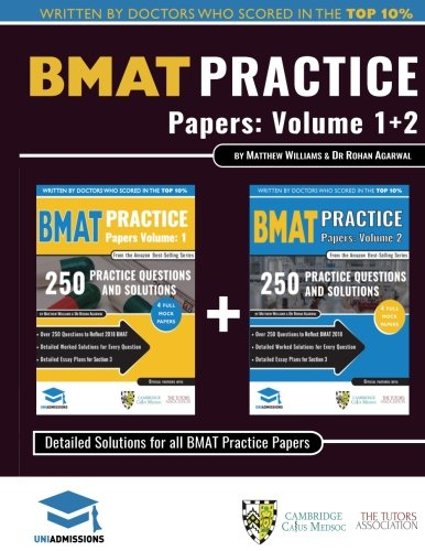 BMAT Practice Papers Volume 1 + 2: Over 500 practice questions accurately reflecting the 2018 BMAT test. Fully worked solutions to every question and ... through, BMAT, 2018 Edition, UniAdmissions