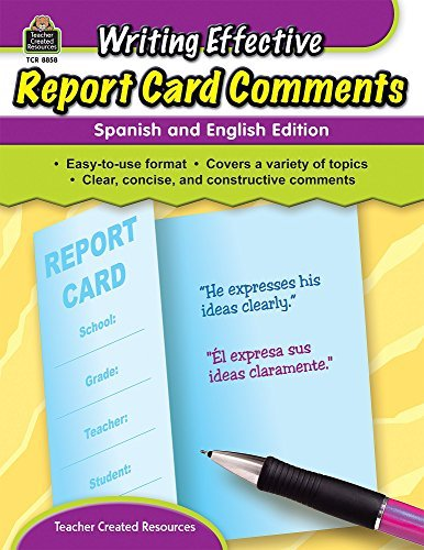 Writing Effective Report Card Comments: Spanish and English Edition by Kathy Dickenson Crane (2007-08-01)