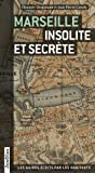 Marseille insolite et secrète