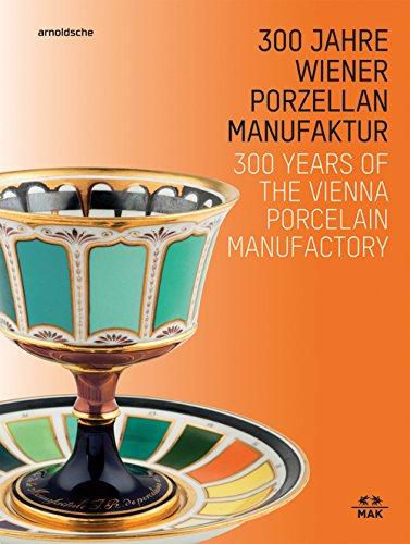300 Jahre Wiener Porzellanmanufaktur / 300 Years of the Vienna Porcelain Manufactory (Land Französisch Antiquitäten)
