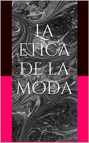 La etica de la moda por Vicenta Rodriguez