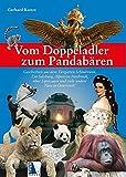 Vom Doppeladler zum Pandabären: Geschichten aus dem Tiergarten Schönbrunn, Zoo Salzburg, Alpenzoo Innsbruck, über Lipizzaner und viele andere Tiere in Österreich!