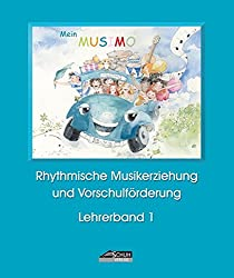 Mein MUSIMO - Lehrerband 1: Musikalische Früherziehung in Musikschule und Kindergarten