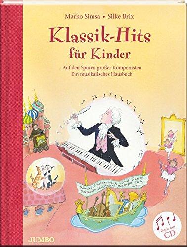 Klassik-Hits für Kinder: Auf den Spuren großer Komponisten - Ein musikalisches Hausbuch