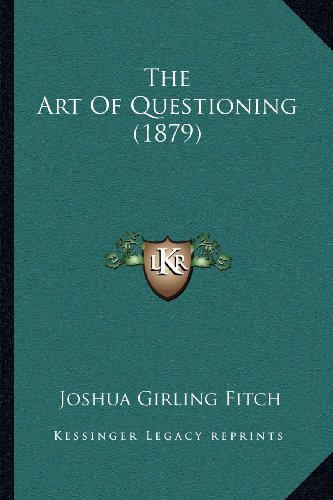 The Art of Questioning (1879)
