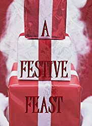 A Festive Feast (Seasonal Anthology Book 2) (English Edition)