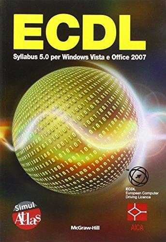 ECDL Syllabus 5.0 per Windows Vista e Office 2007. CD-ROM