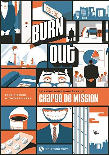 Burn out: Le livre dont vous êtes le chargé de mission par  Sir Paul Bianchi, Sir Thomas GAYET