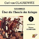 Über die Theorie des Krieges: Vom Kriege 2 - Carl von Clausewitz