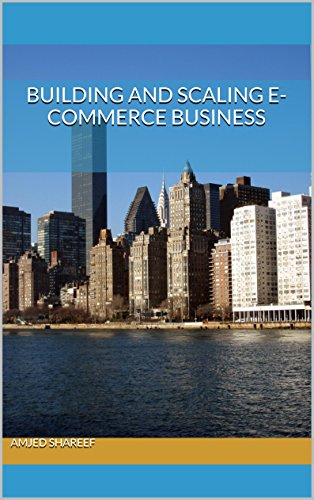 Building and Scaling E-Commerce Business