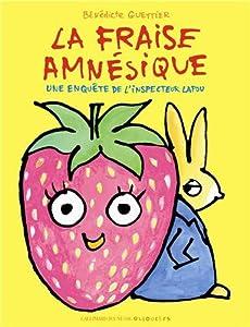 """Afficher """"Une enquête de l'inspecteur Lapou La fraise amnésique"""""""