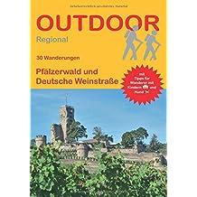 Pfälzerwald und Deutsche Weinstraße (30 Wanderungen) (Outdoor Regional)