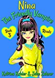 #4: NINA The Friendly Vampire - Book 3 - Rivals: Books for Kids aged 9-12