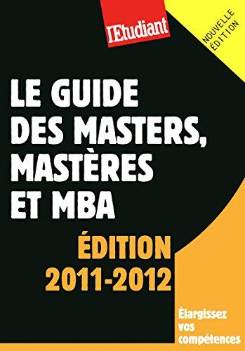 LE GUIDE DES MASTERS, MASTERES ET MBA par Collectif