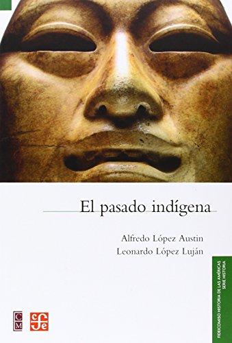 El Pasado Indigena/ the Native Past