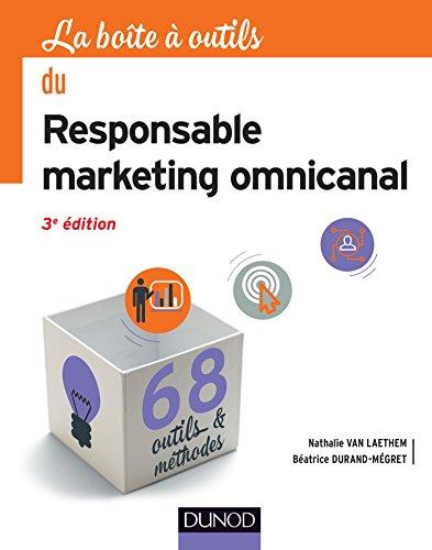 La boîte à outils du Responsable marketing omnicanal - 3e éd. - 68 outils & méthodes par Nathalie Van Laethem