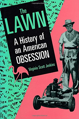 the-lawn-a-history-of-an-american-obsession