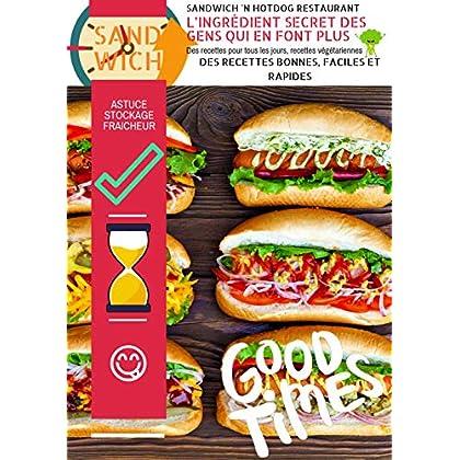 Sandwich 'n Hotdog restaurant, l'ingrédient secret des gens qui en font plus ! Des recettes pour tous les jours, recettes végétariennes.: Livre Recettes ... Gluten Végétarien (Vie efficiente t. 1)