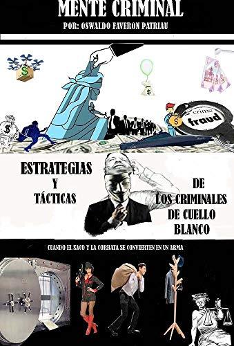 Estrategias y tácticas de los criminales de cuello blanco (Mente ...