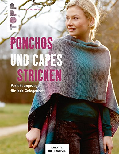 Ponchos und Capes stricken (KREATIV.INSPIRATION): Perfekt angezogen für jede Gelegenheit (KREATIV.INSPIRATION.)