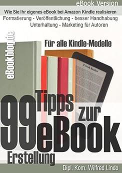 99 Tipps zur e-Book Erstellung, Formatierung, Veröffentlichung und Marketing von [Lindo, Wilfred]