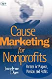 Cause-Related Marketing: Partner for Purpose, Passion, and Profits (The AFP/Wiley Fund Development Series)