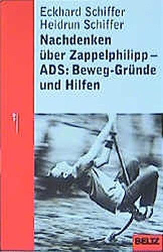 Nachdenken über Zappelphilipp: ADS: Beweg-Gründe und Hilfen (Beltz Taschenbuch/Ratgeber)