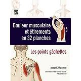 Douleur musculaire et étirements en 32 planches: Les points gâchettes (Hors collection)