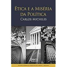 Ética e a Miséria da Política (Portuguese Edition)