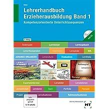 Lehrerhandbuch Erzieherausbildung Band 1: Kompetenzorientierte Unterrichtssequenzen