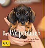 Das Welpenbuch: Der beste Start ins Hundeleben (GU Tier Spezial)