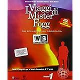 I viaggi di Mister Fogg. Geografia. Con atlante. Con espansione online. Per la Scuola media. Con DVD-ROM: 1