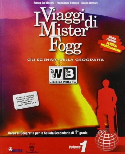 I viaggi di Mister Fogg. Geografia. Con atlante. Per la Scuola media. Con DVD-ROM. Con espansione online: 1