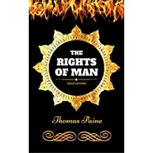 The Rights of Man: By Thomas Paine - Illustrated (English Edition)