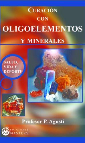 Oligoelementos y Minerales por Adolfo Pérez Agustí