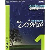 Obiettivo scienze. Con e-book. Con espansione online. Per la Scuola media: 1